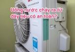 Nuoc chay ra tu may dieu hoa co uong duoc khong?